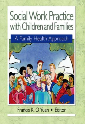Social Work Practice with Children and Families: A Family Health Approach (Paperback) book cover