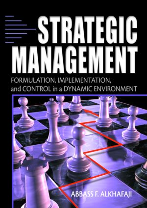 Strategic Management: Formulation, Implementation, and Control in a Dynamic Environment, 1st Edition (Paperback) book cover