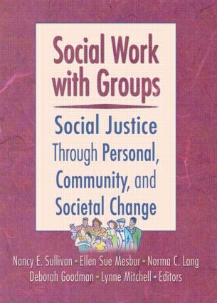 Social Work with Groups: Social Justice Through Personal, Community, and Societal Change (Paperback) book cover