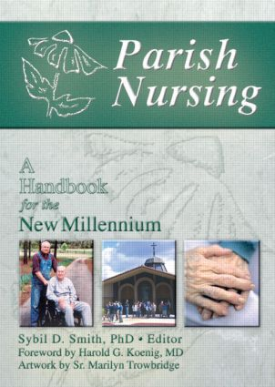 Parish Nursing: A Handbook for the New Millennium, 1st Edition (Paperback) book cover