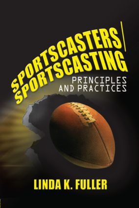 Sportscasters/Sportscasting: Principles and Practices, 1st Edition (Hardback) book cover