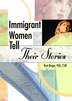 Immigrant Women Tell Their Stories: 1st Edition (Paperback) book cover