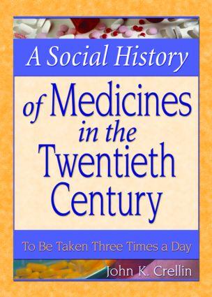 A Social History of Medicines in the Twentieth Century