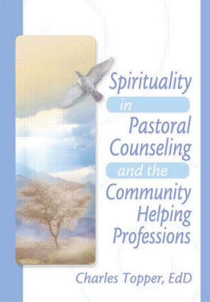 Spirituality in Pastoral Counseling and the Community Helping Professions (Paperback) book cover