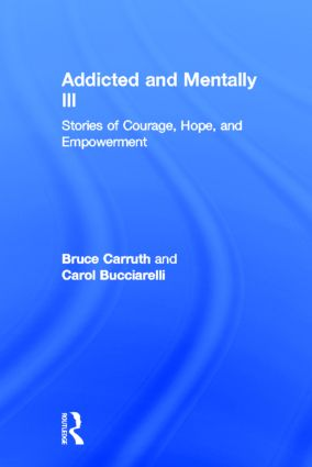 Addicted and Mentally Ill: Stories of Courage, Hope, and Empowerment book cover