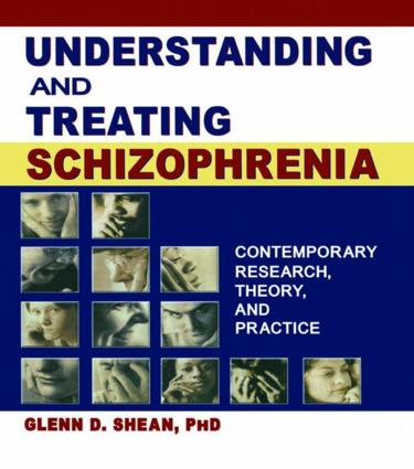 Understanding and Treating Schizophrenia: Contemporary Research, Theory, and Practice (Paperback) book cover