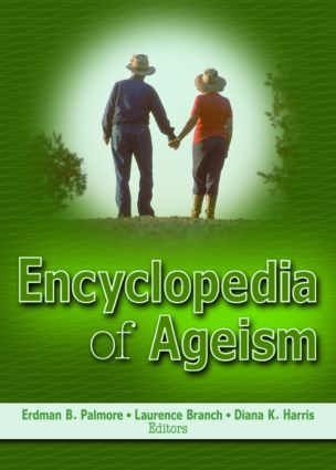 Encyclopedia of Ageism: 1st Edition (Paperback) book cover