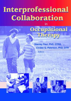 Interprofessional Collaboration in Occupational Therapy: 1st Edition (Paperback) book cover