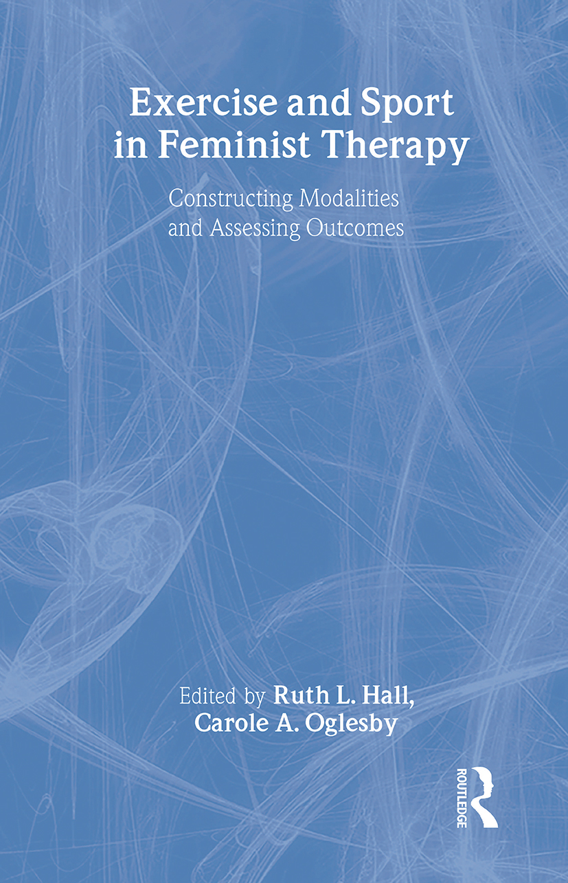 Exercise and Sport in Feminist Therapy: Constructing Modalities and Assessing Outcomes, 1st Edition (Paperback) book cover