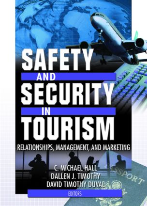 Safety and Security in Tourism: Relationships, Management, and Marketing (Paperback) book cover