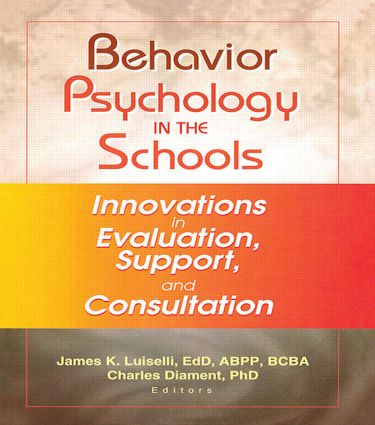Behavior Psychology in the Schools: Innovations in Evaluation, Support, and Consultation (Paperback) book cover