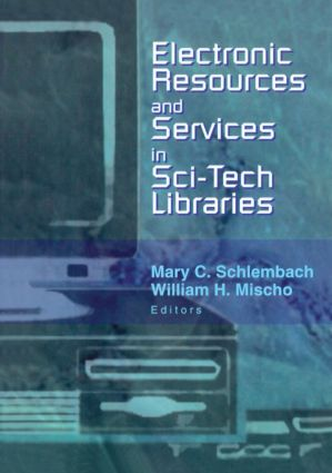 Electronic Resources and Services in Sci-Tech Libraries