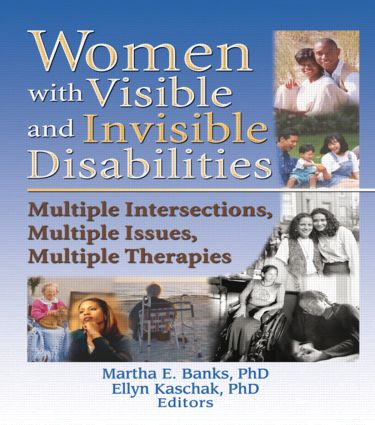 Women with Visible and Invisible Disabilities: Multiple Intersections, Multiple Issues, Multiple Therapies, 1st Edition (Paperback) book cover