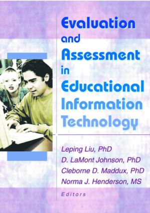 Evaluation and Assessment in Educational Information Technology: 1st Edition (Hardback) book cover
