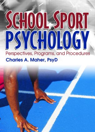School Sport Psychology: Perspectives, Programs, and Procedures, 1st Edition (Hardback) book cover