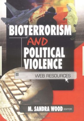 Bioterrorism and Political Violence: Web Resources book cover