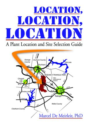 Location, Location, Location: A Plant Location and Site Selection Guide, 1st Edition (Hardback) book cover