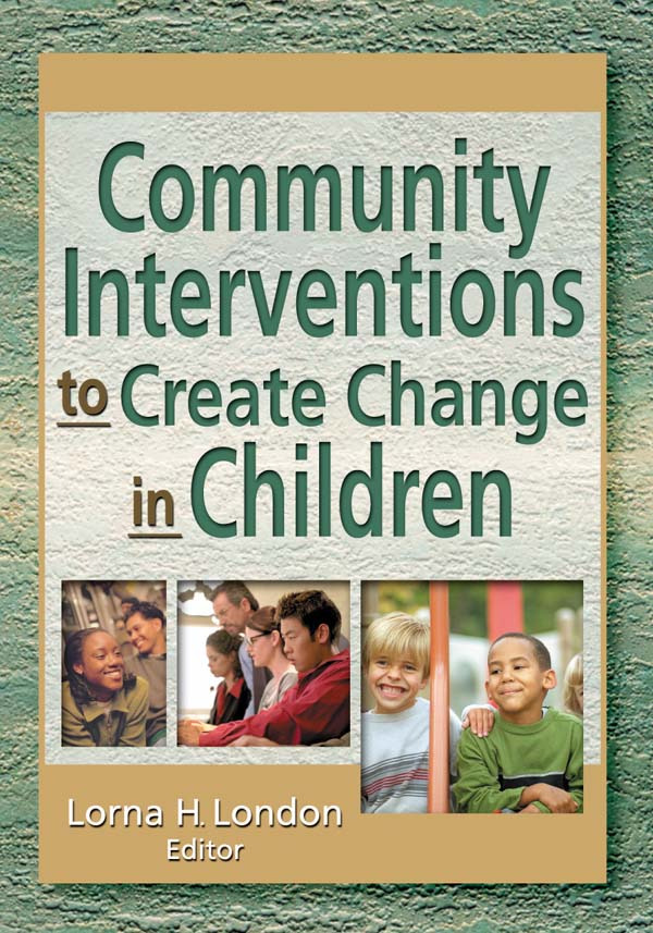 Community Interventions to Create Change in Children