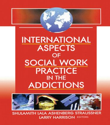 International Aspects of Social Work Practice in the Addictions: 1st Edition (Paperback) book cover