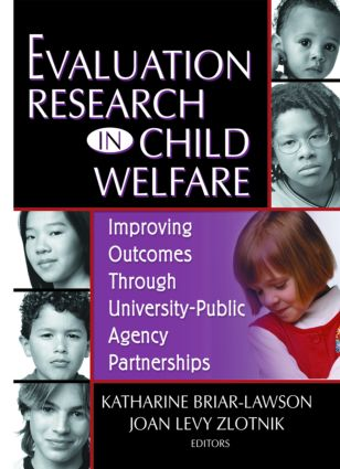 Evaluation Research in Child Welfare: Improving Outcomes Through University-Public Agency Partnerships book cover