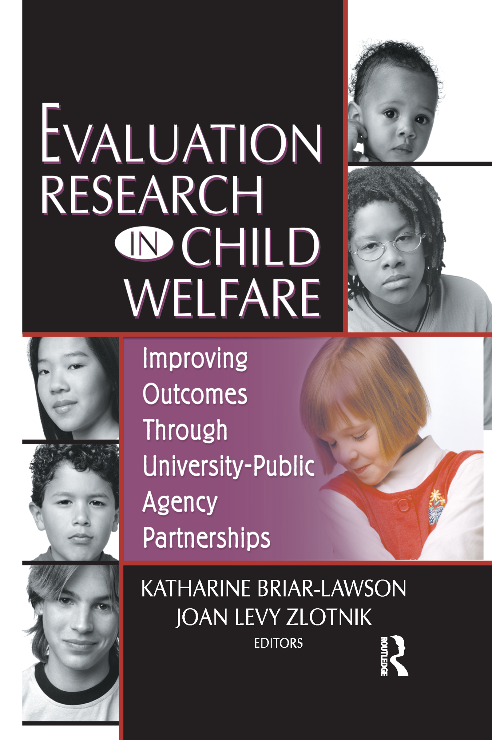 Evaluation Research in Child Welfare: Improving Outcomes Through University-Public Agency Partnerships, 1st Edition (Paperback) book cover