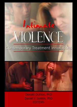 Intimate Violence: Contemporary Treatment Innovations, 1st Edition (Paperback) book cover