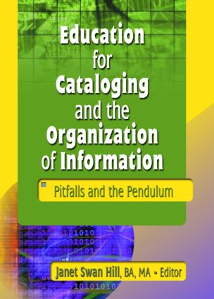 Education for Cataloging and the Organization of Information: Pitfalls and the Pendulum book cover