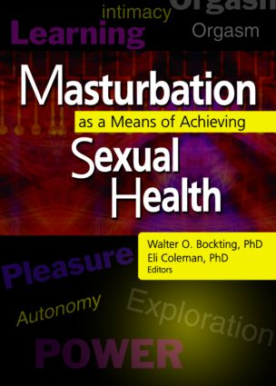 Masturbation as a Means of Achieving Sexual Health: 1st Edition (Hardback) book cover