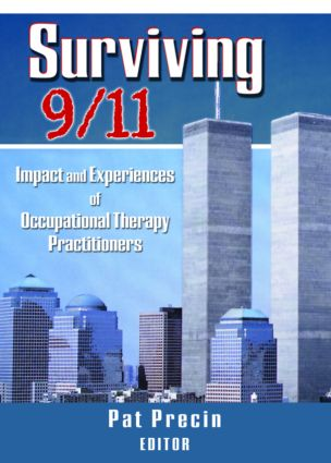 Surviving 9/11: Impact and Experiences of Occupational Therapy Practitioners, 1st Edition (Paperback) book cover