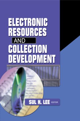Electronic Resources and Collection Development: 1st Edition (Paperback) book cover