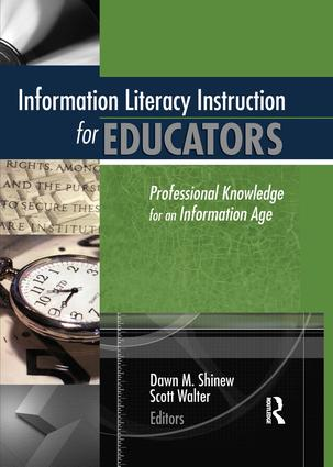 Information Literacy Instruction for Educators: Professional Knowledge for an Information Age, 1st Edition (Paperback) book cover