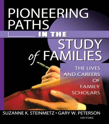 Pioneering Paths in the Study of Families: The Lives and Careers of Family Scholars (Paperback) book cover