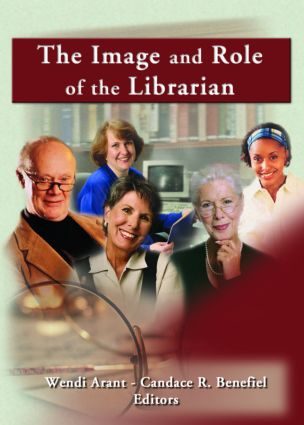 The Image and Role of the Librarian: 1st Edition (Hardback) book cover