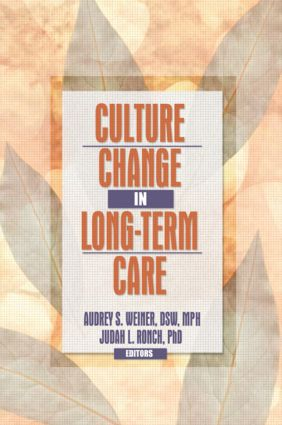 Culture Change in Long-Term Care: 1st Edition (Paperback) book cover