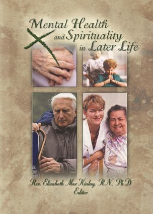 Mental Health and Spirituality in Later Life: 1st Edition (e-Book) book cover