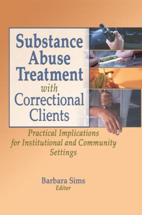 Substance Abuse Treatment with Correctional Clients: Practical Implications for Institutional and Community Settings, 1st Edition (Paperback) book cover