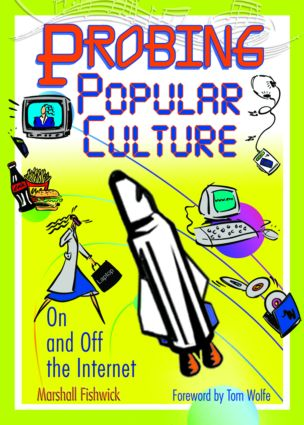 Probing Popular Culture: On and Off the Internet, 1st Edition (Hardback) book cover