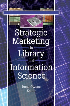 Strategic Marketing in Library and Information Science: 1st Edition (Paperback) book cover
