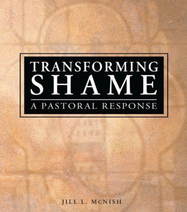 Transforming Shame: A Pastoral Response (Paperback) book cover