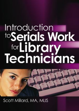 Introduction to Serials Work for Library Technicians: 1st Edition (Paperback) book cover