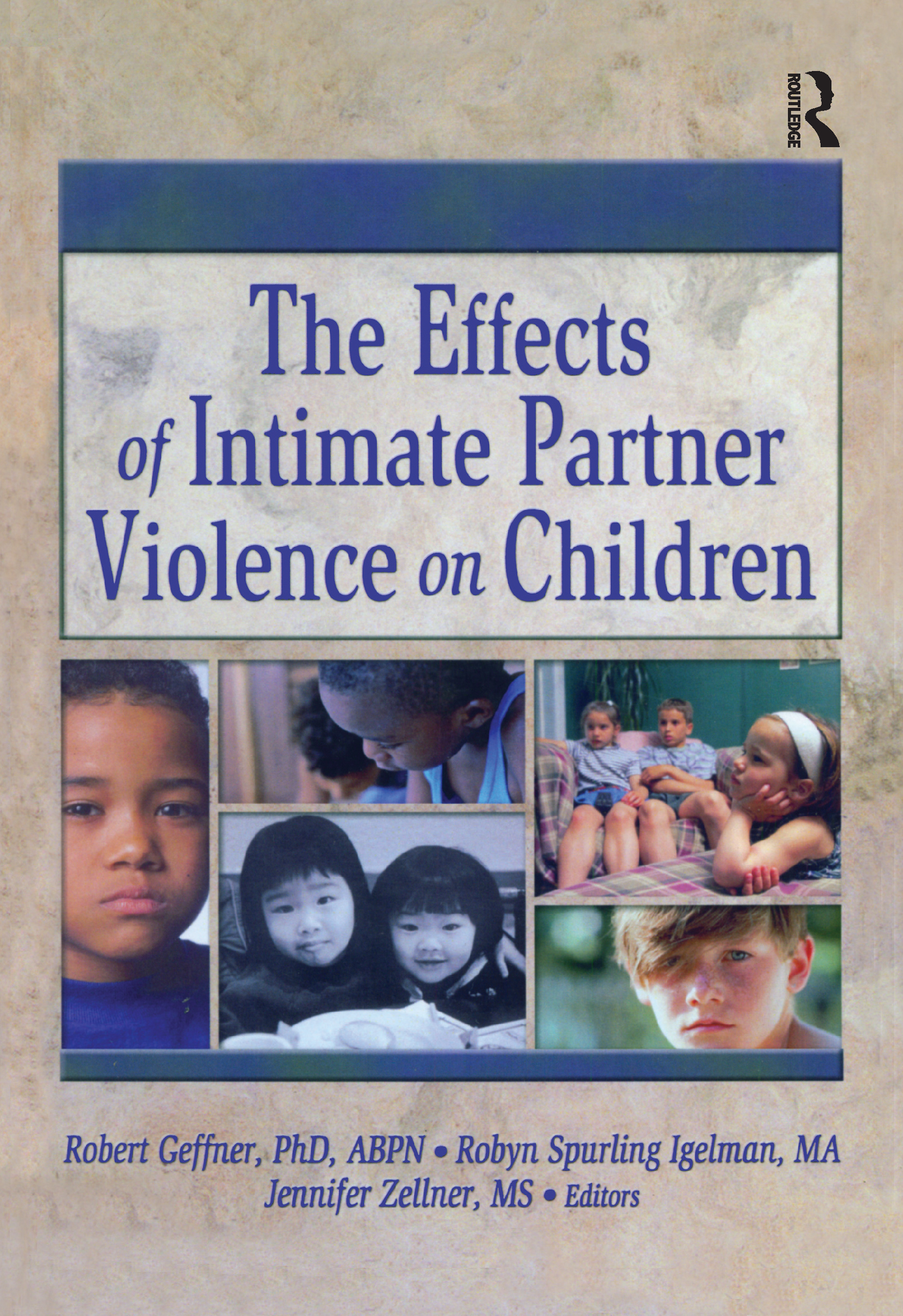 The Effects of Intimate Partner Violence on Children: 1st Edition (Hardback) book cover