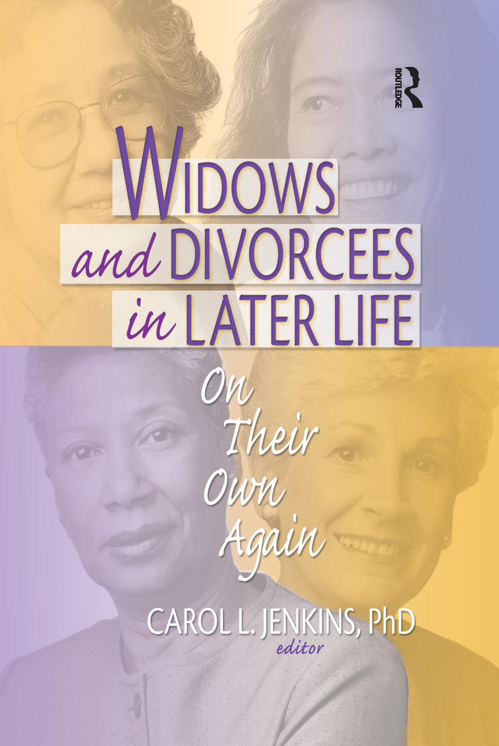 Widows and Divorcees in Later Life: On Their Own Again, 1st Edition (Paperback) book cover