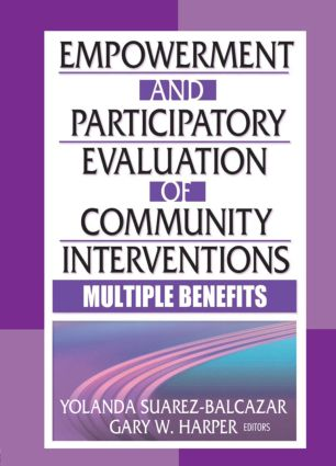 Empowerment and Participatory Evaluation of Community Interventions: Multiple Benefits, 1st Edition (Paperback) book cover