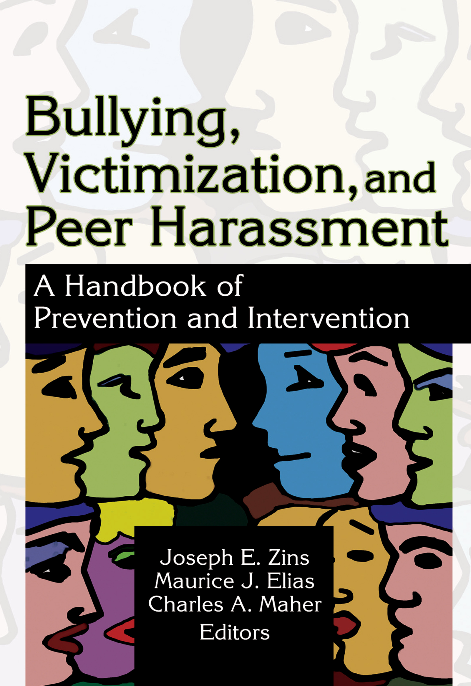 Bullying, Victimization, and Peer Harassment: A Handbook of Prevention and Intervention (Paperback) book cover