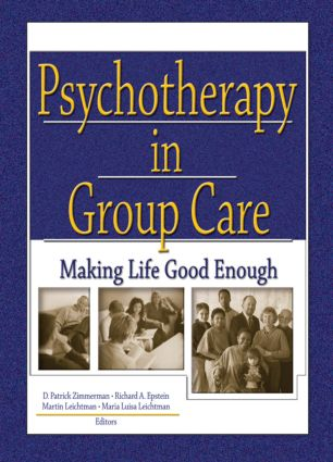 Psychotherapy in Group Care: Making Life Good Enough (Paperback) book cover