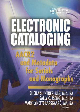 Electronic Cataloging: AACR2 and Metadata for Serials and Monographs, 1st Edition (Paperback) book cover