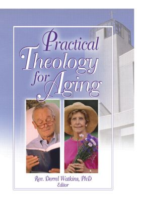 Practical Theology for Aging: 1st Edition (Paperback) book cover