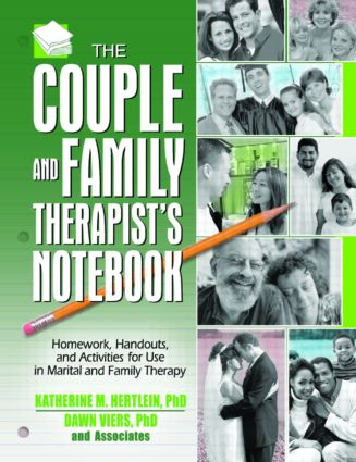 The Couple and Family Therapist's Notebook: Homework, Handouts, and Activities for Use in Marital and Family Therapy, 1st Edition (Paperback) book cover