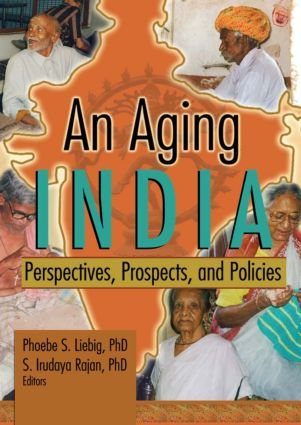 An Aging India: Perspectives, Prospects, and Policies, 1st Edition (Paperback) book cover