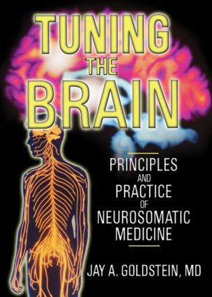 Tuning the Brain: Principles and Practice of Neurosomatic Medicine book cover